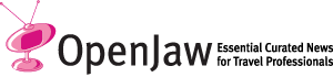 Open Jaw - Essential Curated News for Travel Professionals